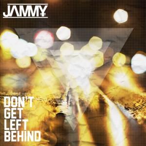 JAMMY-Dont_Get_Left_Behind_EP